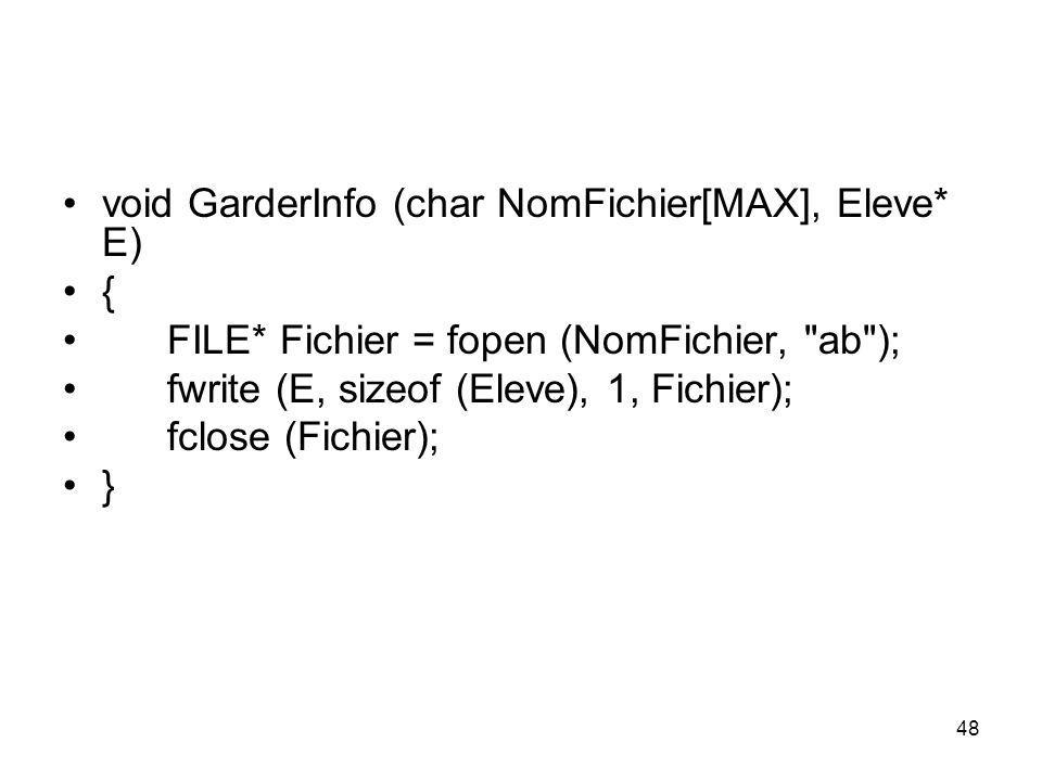 void GarderInfo (char NomFichier[MAX], Eleve* E)